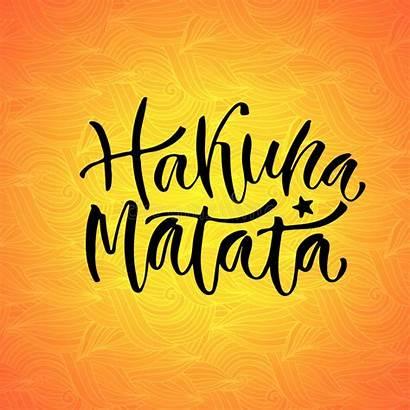 Hakuna Matata Typography Phrase Calligraphic Inspiration Handwritten