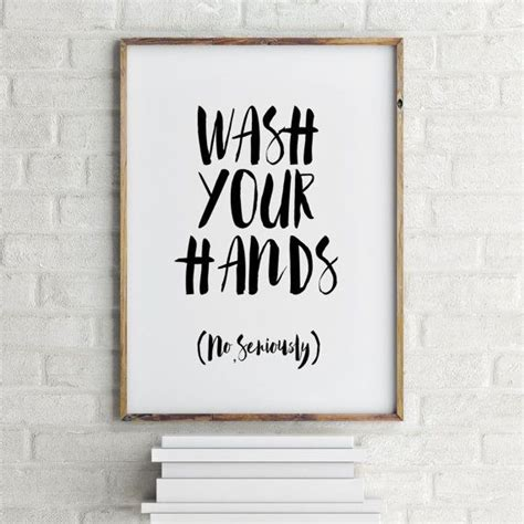 printable quotes wash  hands bathroom art
