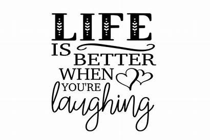 Better Svg Laughing Quotes Catcher Dream Digitanza