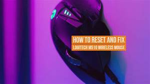 How To Reset And Fix Logitech M510 Wireless Mouse Not