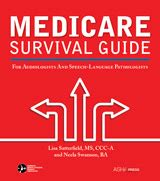 the medicare survival guide for audiologists and speech language pathologists