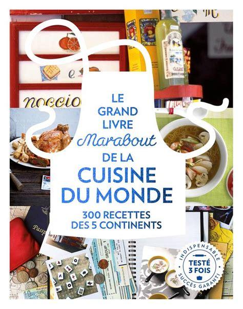 livre de cuisine du monde livre le grande livre marabout de la cuisine du monde