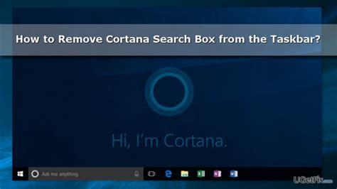 how to remove cortana search box from the windows 10 taskbar