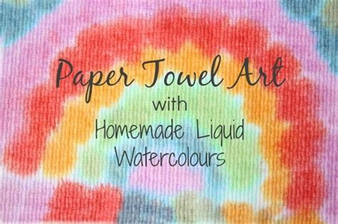 toddler art  paper towels  liquid watercolours