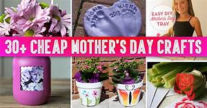 30+ Cheap Mother's Day Crafts That Speak For Themselves ...
