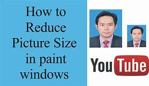 how to reduce picture size in paint windows - YouTube