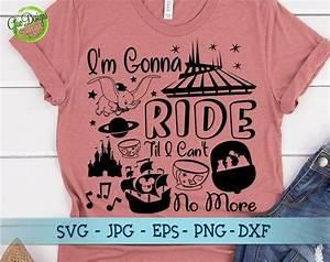 i 39 m gonna ride til i can 39 t no more svg disney rides shirt