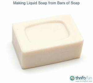 Making Liquid Soap from Bars of Soap | ThriftyFun