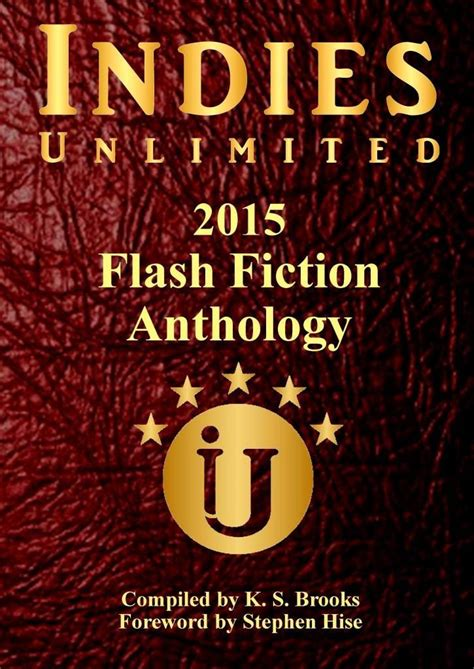 In A Flash Fiction Anthology Flash Flood Book 3 by The 2015 Flash Fiction Anthology Now Available Indies