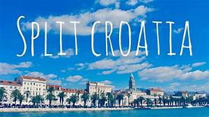 Split Croatia Timelapse Top Places To Visit