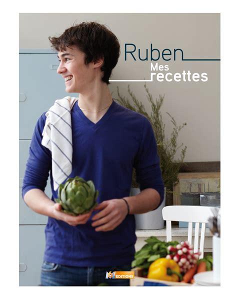 ruben cuisine le très bon livre de cuisine de ruben bien dans ma