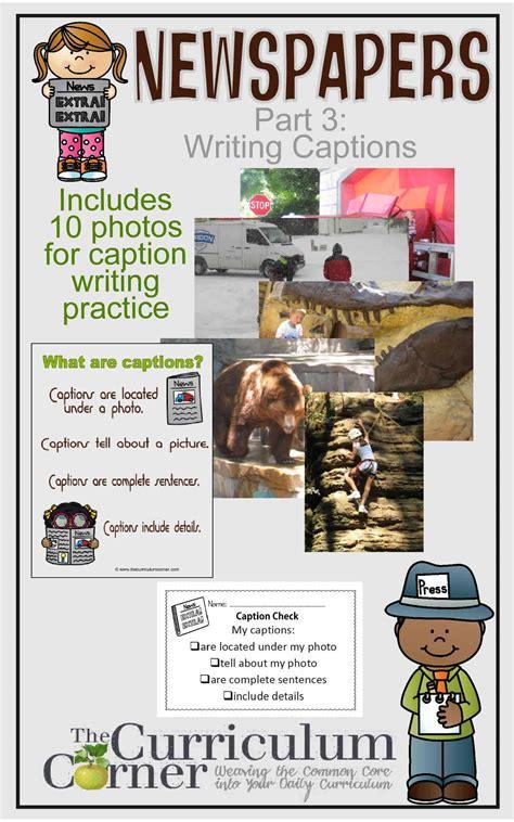 newspapers part  writing captions  curriculum corner