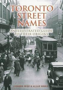 Toronto Street Names  An Illustrated Guide To Their Origi