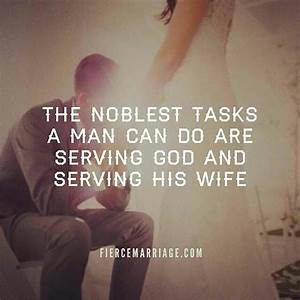 The Noblest Tasks A Man Can Do Are Serving God And Serving ...