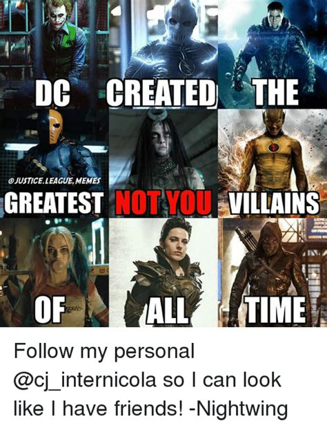 Justice League Meme - dc created the o justice leaguememes greatest not youvillains of all time follow my personal so