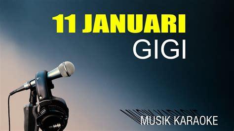 Lagu manuk dadali berasal dari daerah. 11 JANUARI - GIGI (MUSIK KARAOKE LIRIK TANPA VOKAL) di ...