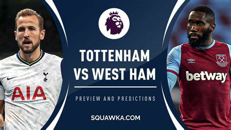 Tottenham vs West Ham live stream: Watch the Premier ...