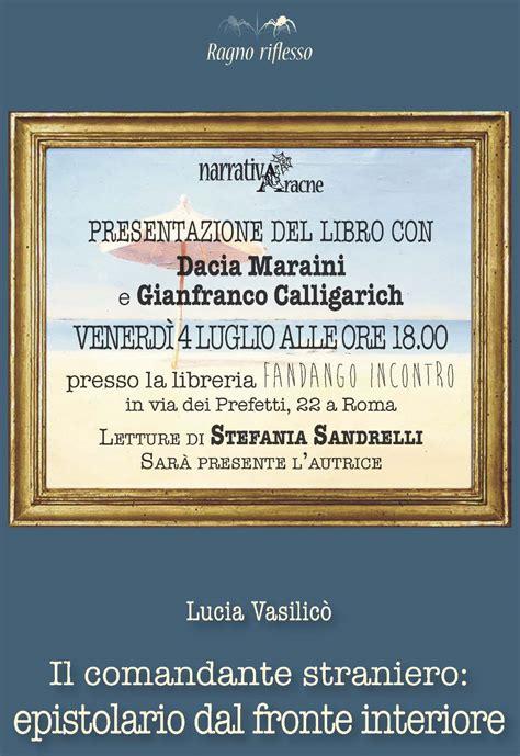 Libreria Fandango Roma by Il Comandante Straniero Epistolario Dal Fronte Interiore