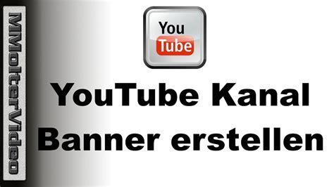 youtube kanal banner erstellen von mmoltervideo youtube