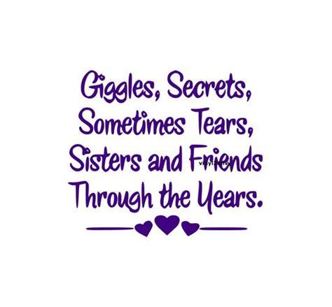 giggles secrets  tears sisters  friends