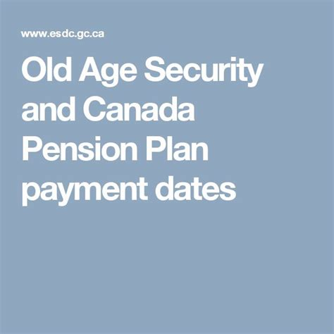 old age security and canada pension plan payment dates