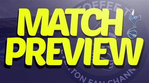 VIDEO: Everton V Tottenham Hotspur   Match Preview - Toffee TV