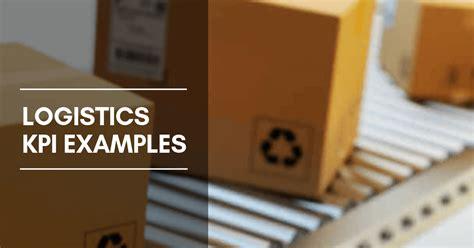 logistics kpis metrics    logistics kpi examples