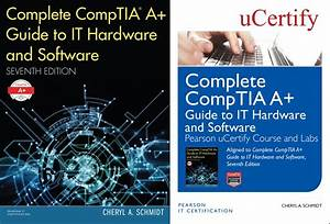 Complete Comptia A  Guide To It Hardware And Software