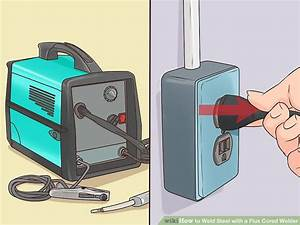 How To Weld Steel With A Flux Cored Welder  With Pictures
