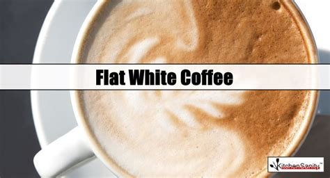 flat white  latte cappuccino kitchensanity