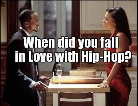 'when Did You First Fall In Love With Hip Hop?'