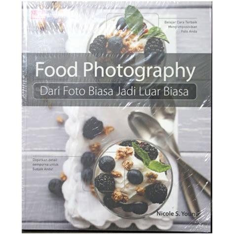 food photography  foto biasa jadi luar biasa  nicole