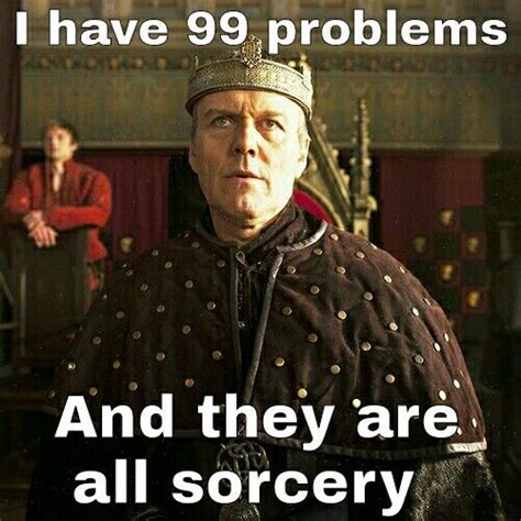 Merlin Memes - bahahahahaha i understand why he hates sorcery but he takes it too far to quote