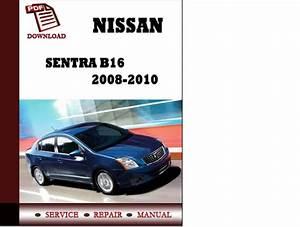 Nissan Sentra B16 2008 2009 2010 Service Manual Repair