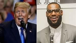 President Trump bashes LeBron James, CNN host Don Lemon ...