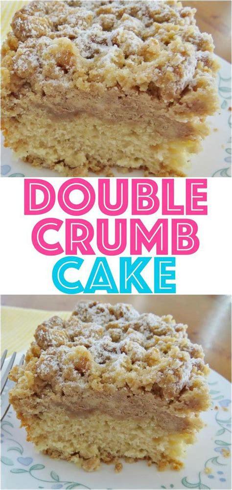 double crumb cake desserts dessert recipe