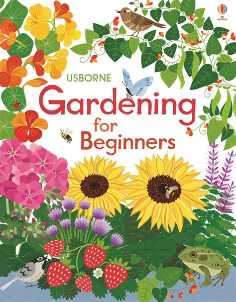 gardening for beginners gardening for beginners at usborne books at home