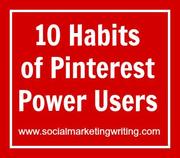 10 Habits Of Pinterest Power Users (and How You Can Be One