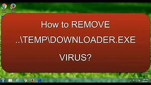 Tempdownloader Exe U0026 39  How To Remove Virus Forever  Manual
