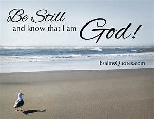Be Still and Know that I am God - Bible Verse