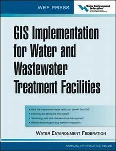 Gis Implementation For Water And Wastewater Treatment