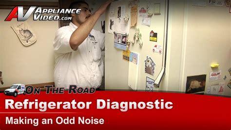 whirlpool refrigerator diagnostic making  odd noise ebdkxbn youtube
