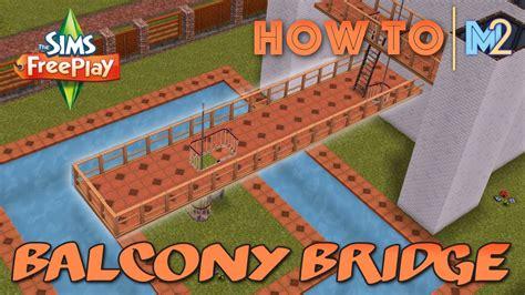 sims freeplay how to build balcony bridges tutorial