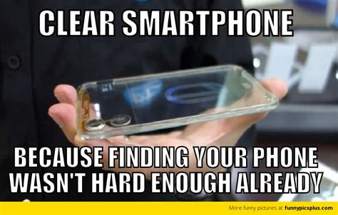 Smartphone Meme - clear smartphone funny pictures