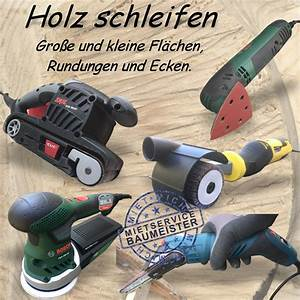 Holz Schleifen Maschine : holz schleifen mit der richtigen maschine mietservice baumeister ~ Watch28wear.com Haus und Dekorationen