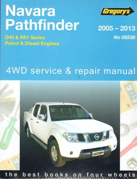 car repair manual download 2008 nissan pathfinder auto manual nissan navara pathfinder d40 r51 2005 2013 gregorys service repair manual workshop car manuals