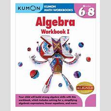 Algebra Workbook I By Kumon Publishing, Paperback  Barnes & Noble®