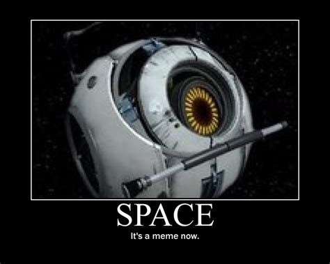 Space Meme - image 117269 portal 2 space personality core know your meme