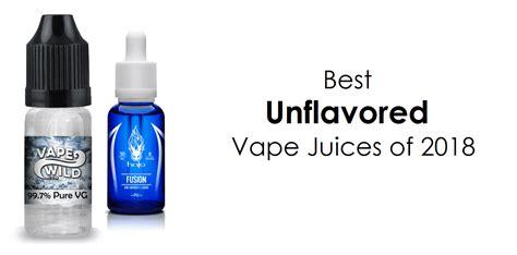 unflavored  juices   flavorless vape liquids