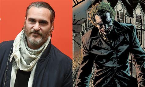 Joaquin Phoenix Will Play Batman Villain The Joker In